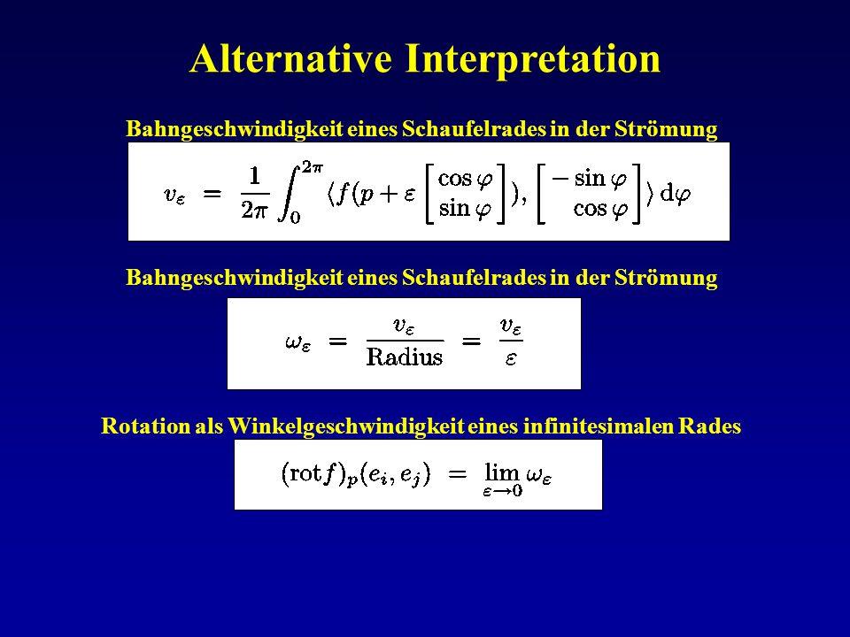 Alternative Interpretation Bahngeschwindigkeit eines Schaufelrades in der Strömung Rotation als Winkelgeschwindigkeit eines infinitesimalen Rades