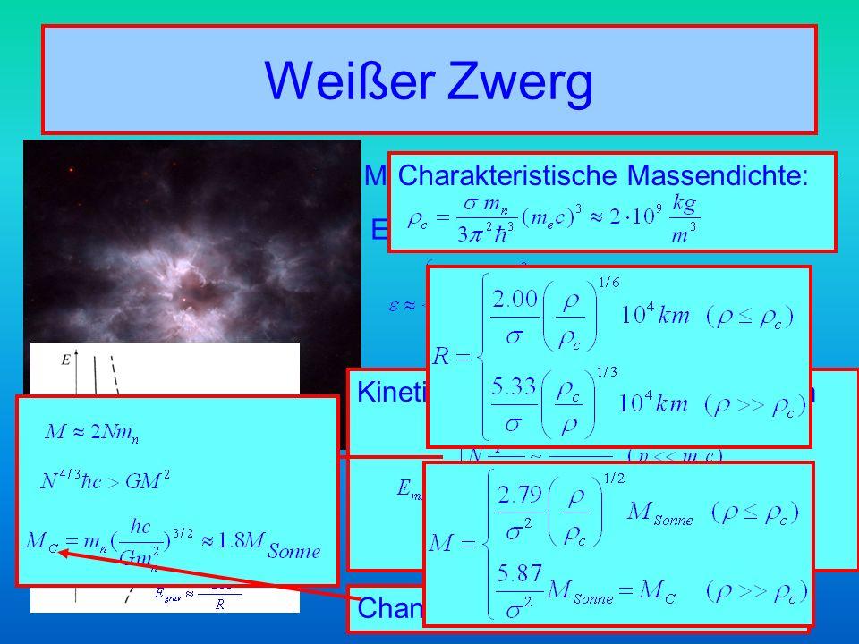 Weißer Zwerg Mittlerer Elektronenimpuls Energie eines Elektrons Kinetische Energie der N Elektronen Chandrasekhar-Grenzmasse Charakteristische Massend