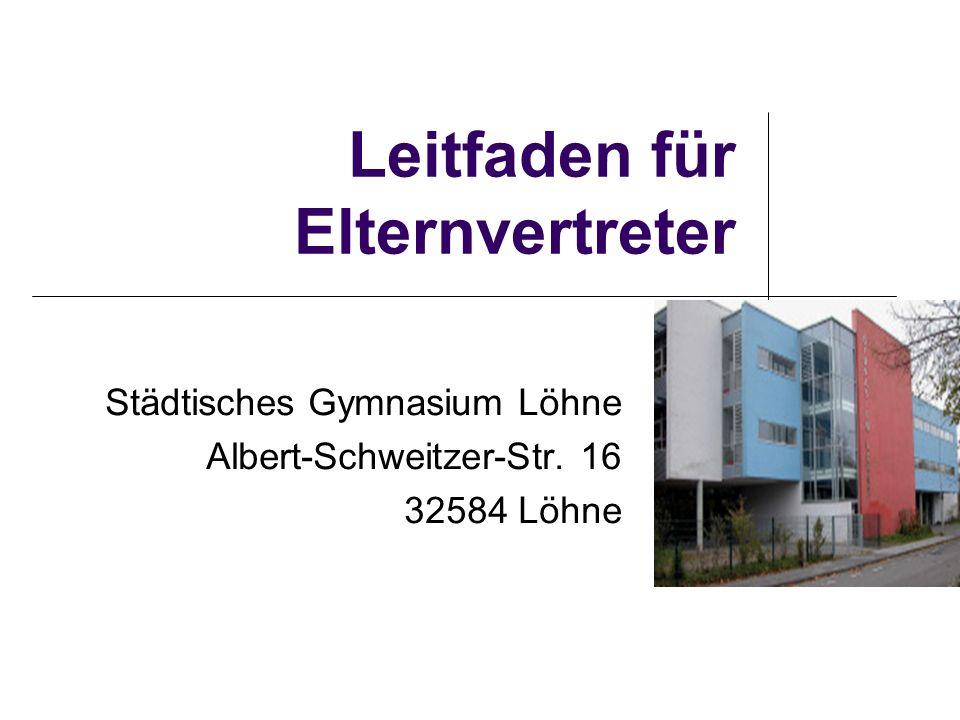 Leitfaden für Elternvertreter Städtisches Gymnasium Löhne Albert-Schweitzer-Str. 16 32584 Löhne