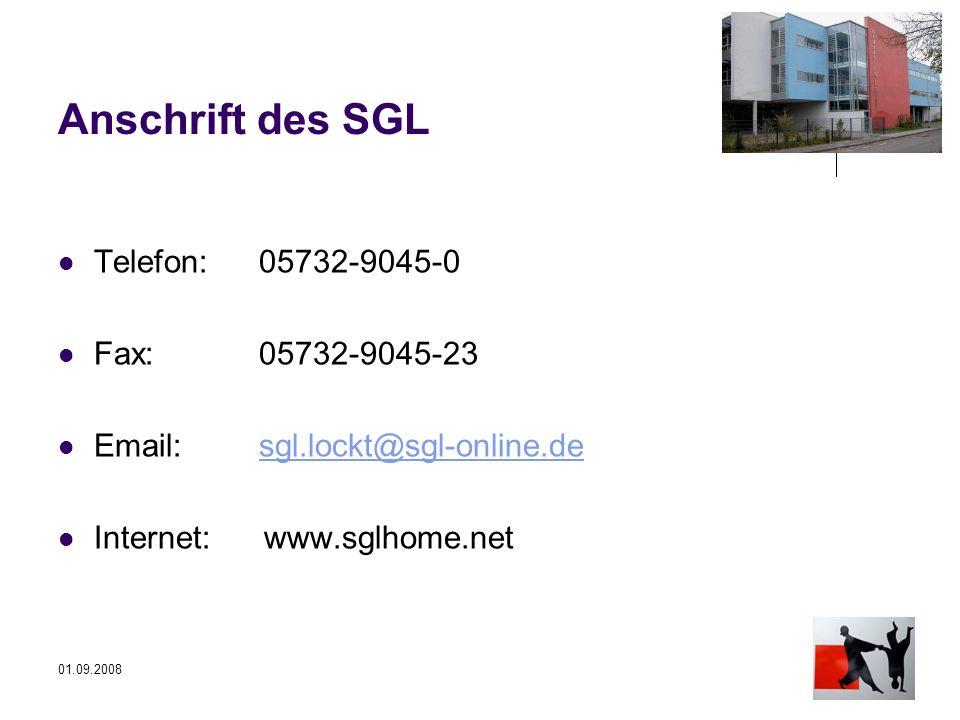 01.09.2008 Anschrift des SGL Telefon: 05732-9045-0 Fax: 05732-9045-23 Email: sgl.lockt@sgl-online.desgl.lockt@sgl-online.de Internet: www.sglhome.net