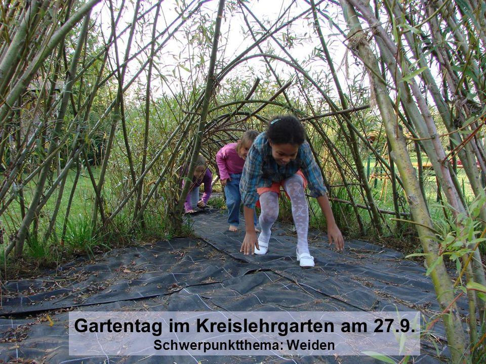 Gartentag im Kreislehrgarten am 27.9. Schwerpunktthema: Weiden