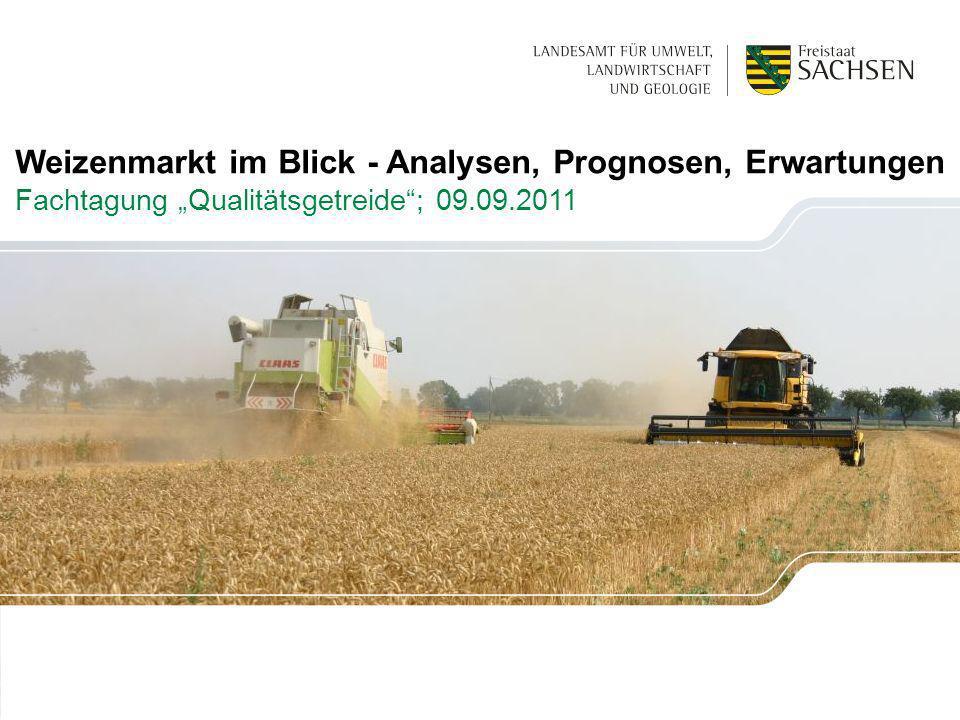 Weizenmarkt im Blick Weizenmarkt im Blick - Analysen, Prognosen, Erwartungen Fachtagung Qualitätsgetreide; 09.09.2011