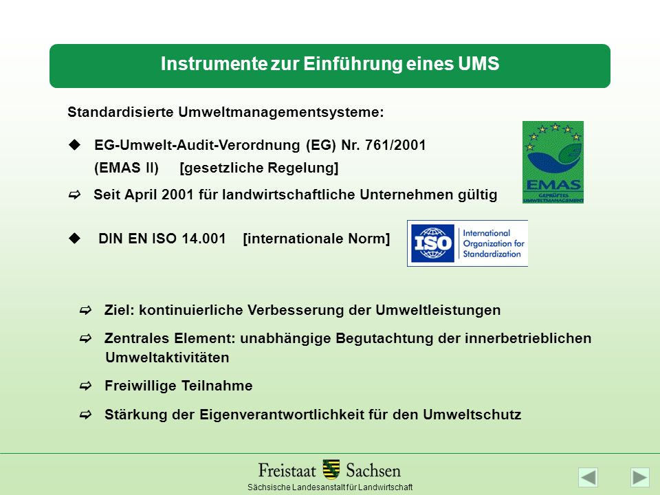 Sächsische Landesanstalt für Landwirtschaft Instrumente zur Einführung eines UMS u EG-Umwelt-Audit-Verordnung (EG) Nr. 761/2001 (EMAS II) [gesetzliche