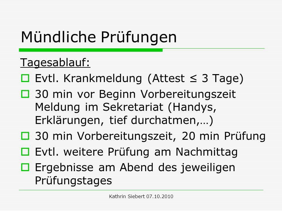 Kathrin Siebert 07.10.2010 Mündliche Prüfungen Tagesablauf: Evtl.