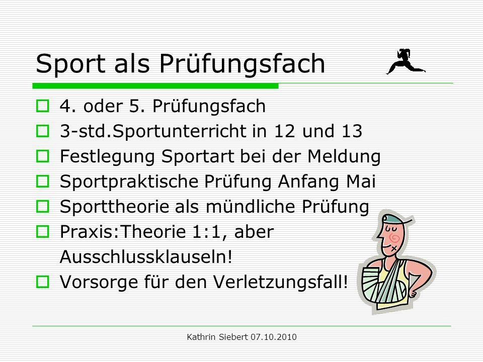 Kathrin Siebert 07.10.2010 Sport als Prüfungsfach 4.