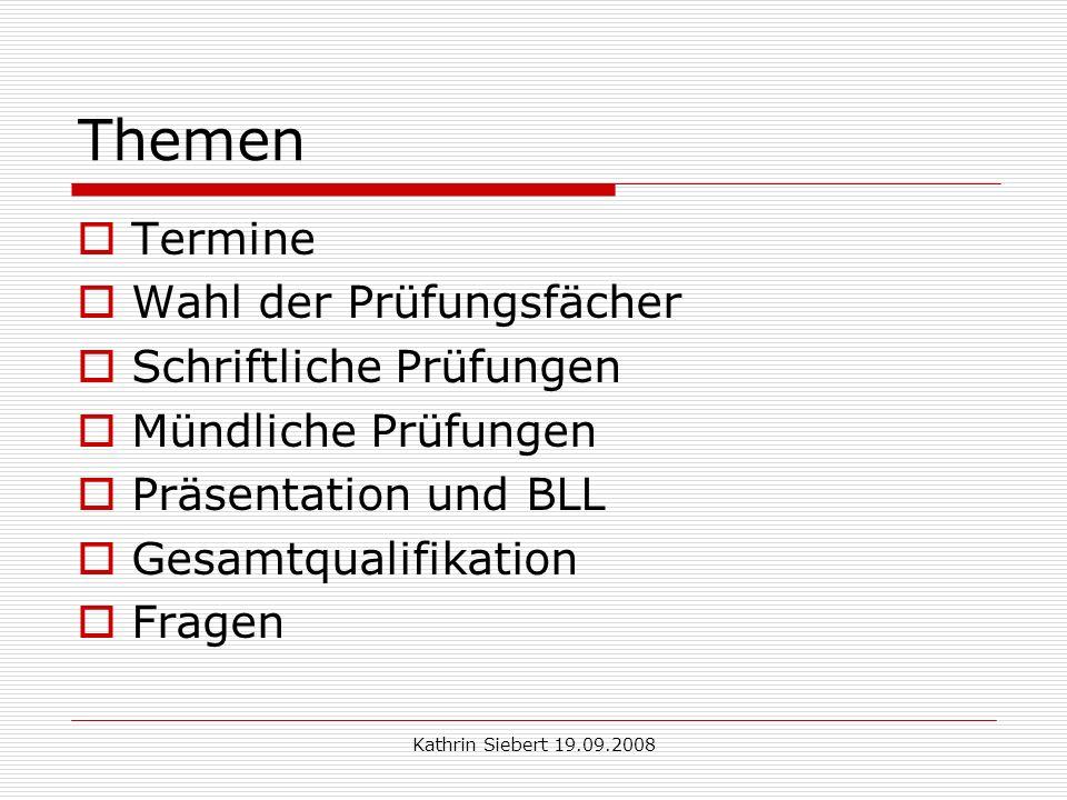 Kathrin Siebert 19.09.2008 Wahl der Prüfungsfächer Abiturprüfung 1.PF LK 2.PF LK 3.PF GK 4.PF GK 5.PF GK ENFRGESPOMA NEIN .