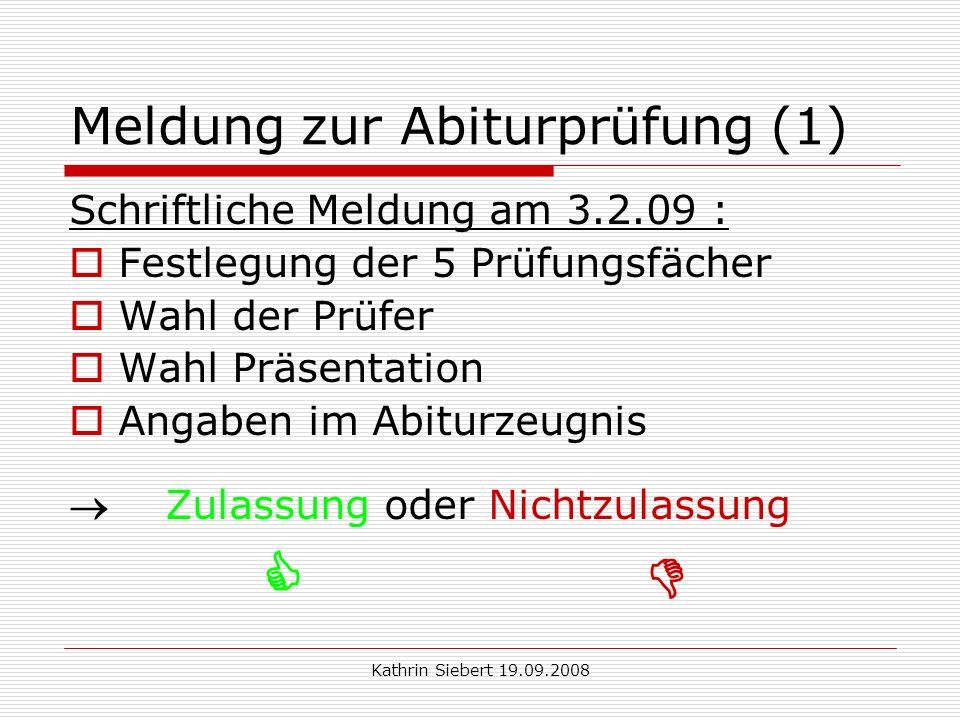 Kathrin Siebert 19.09.2008 Mündliche Prüfungen Tagesablauf: Evtl.