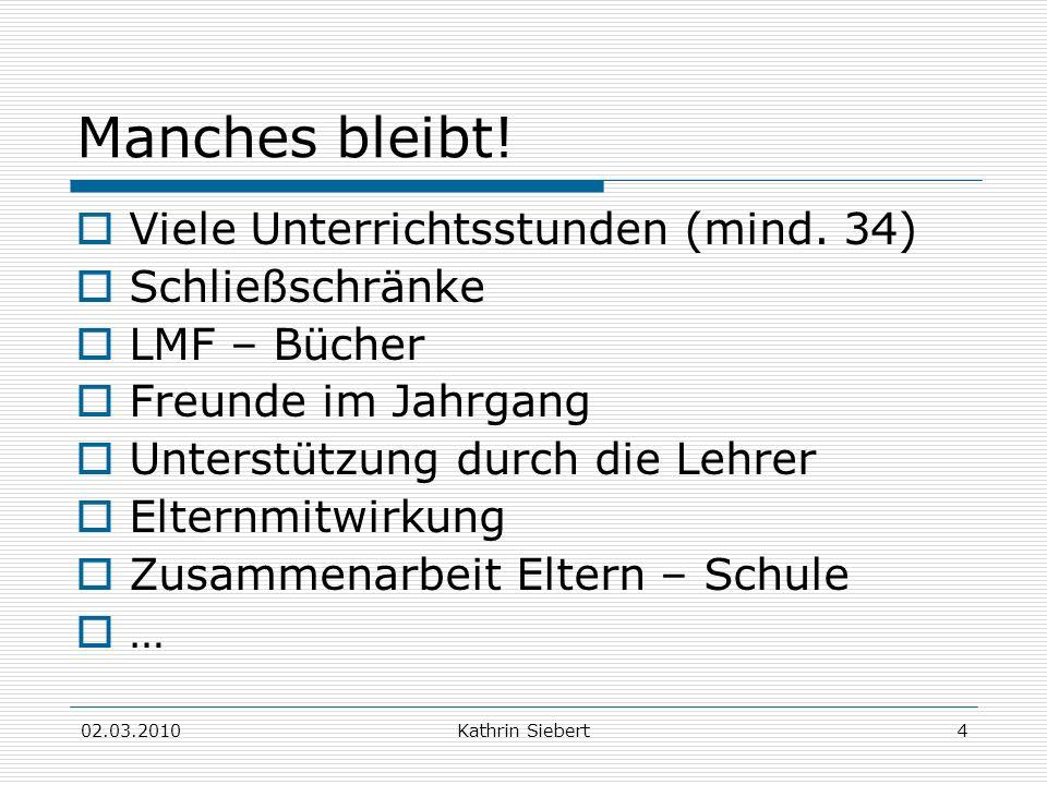 02.03.2010Kathrin Siebert35 Leistungsnachweise in JS E Kontinuierlich im Unterricht gezeigte Leistungen: mind.