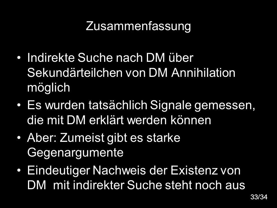 41 Zusammenfassung Indirekte Suche nach DM über Sekundärteilchen von DM Annihilation möglich Es wurden tatsächlich Signale gemessen, die mit DM erklär