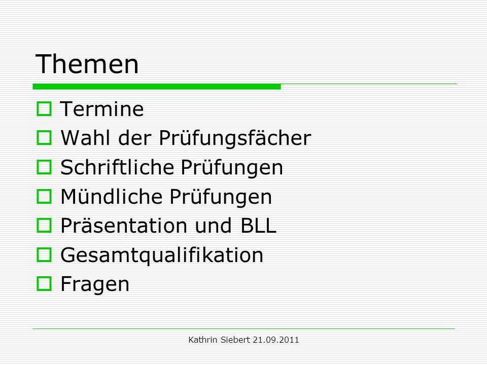 Kathrin Siebert 21.09.2011 Termine 2012 8.2.Meldung zur Abiturprüfung 16.3.-30.3.