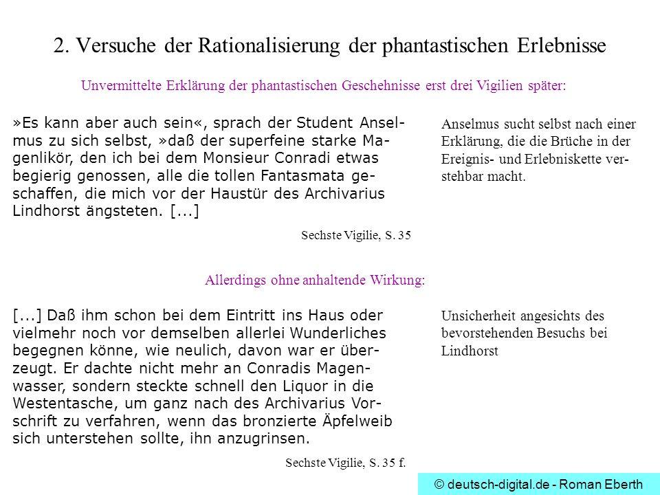 © deutsch-digital.de - Roman Eberth 2. Versuche der Rationalisierung der phantastischen Erlebnisse »Es kann aber auch sein«, sprach der Student Ansel-