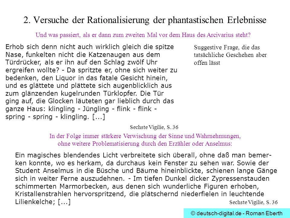 © deutsch-digital.de - Roman Eberth 2. Versuche der Rationalisierung der phantastischen Erlebnisse Erhob sich denn nicht auch wirklich gleich die spit