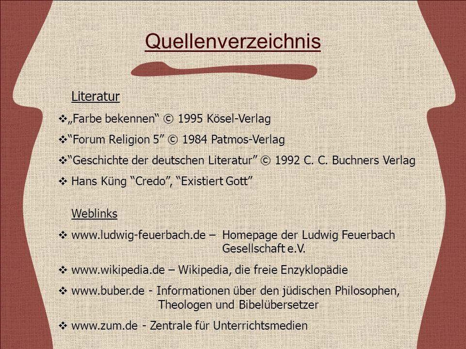 Literatur Farbe bekennen © 1995 Kösel-Verlag Forum Religion 5 © 1984 Patmos-Verlag Geschichte der deutschen Literatur © 1992 C.