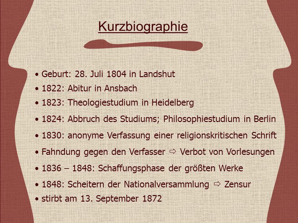 Geburt: 28. Juli 1804 in Landshut 1822: Abitur in Ansbach 1824: Abbruch des Studiums; Philosophiestudium in Berlin 1830: anonyme Verfassung einer reli