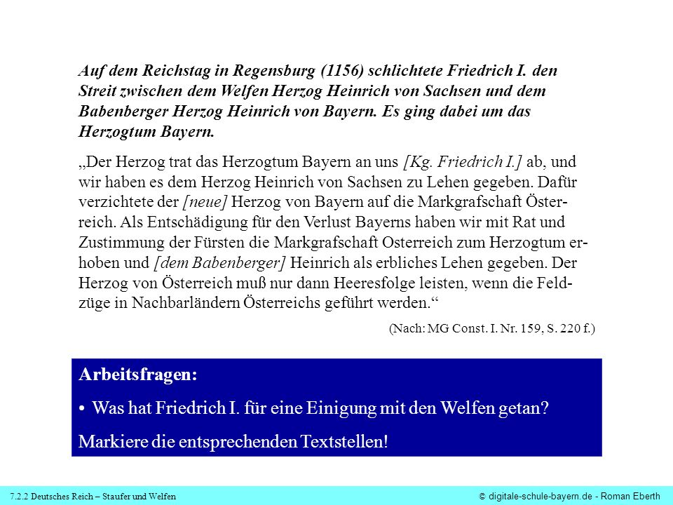 7.2.2 Deutsches Reich – Staufer und Welfen© digitale-schule-bayern.de - Roman Eberth Auf dem Reichstag in Regensburg (1156) schlichtete Friedrich I. d