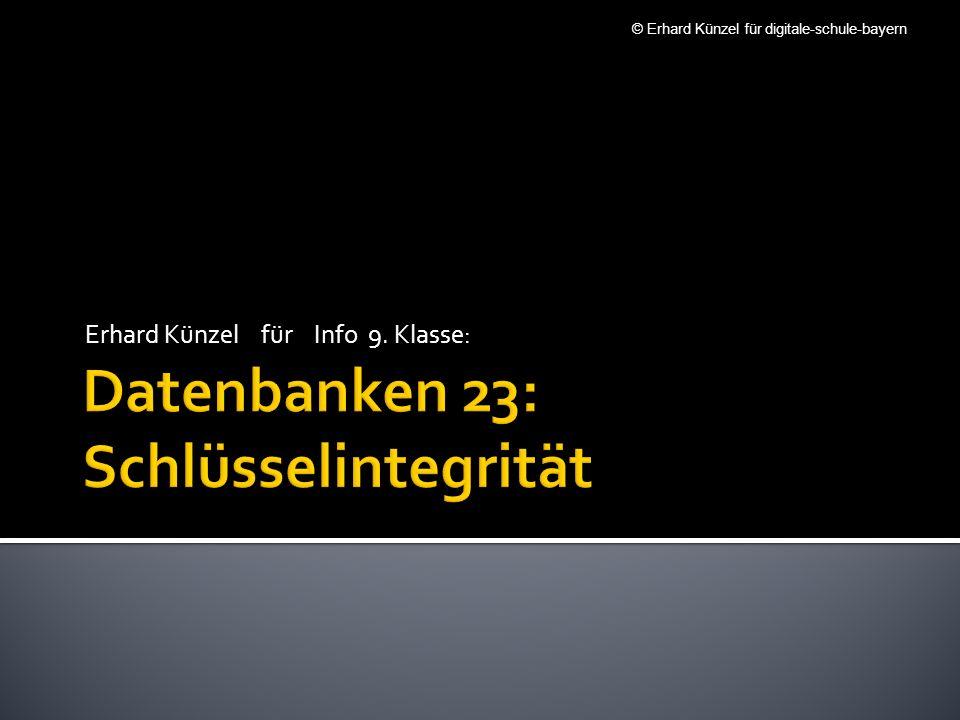 Erhard Künzel für Info 9. Klasse: © Erhard Künzel für digitale-schule-bayern