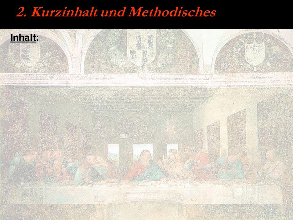 2. Kurzinhalt und Methodisches Inhalt :