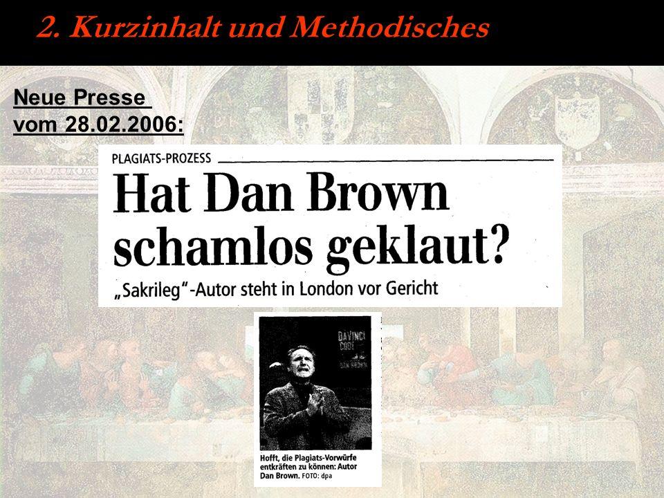 2. Kurzinhalt und Methodisches Neue Presse vom 28.02.2006: