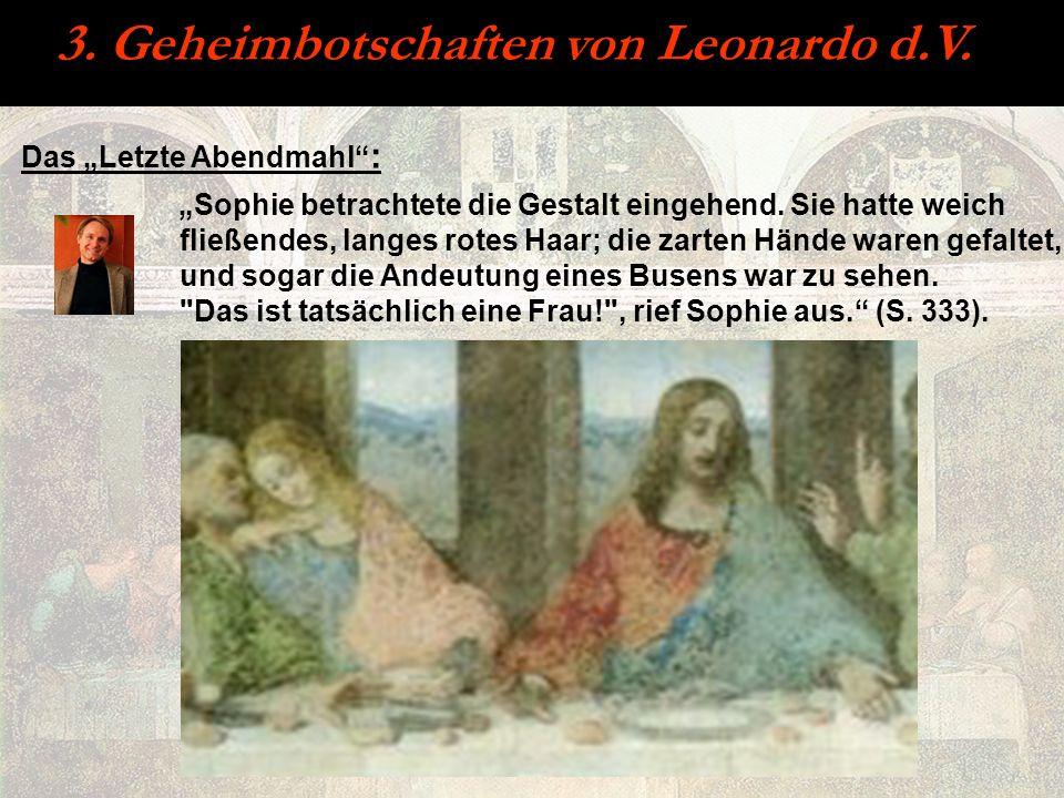 3. Geheimbotschaften von Leonardo d.V. Sophie betrachtete die Gestalt eingehend. Sie hatte weich fließendes, langes rotes Haar; die zarten Hände waren