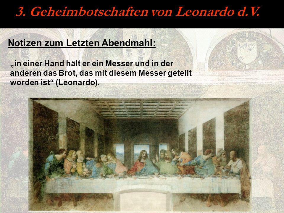 3. Geheimbotschaften von Leonardo d.V. Notizen zum Letzten Abendmahl: in einer Hand hält er ein Messer und in der anderen das Brot, das mit diesem Mes