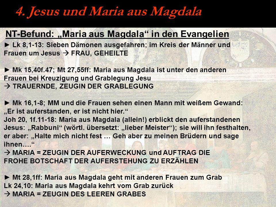 NT-Befund: Maria aus Magdala in den Evangelien Lk 8,1-13: Sieben Dämonen ausgefahren; im Kreis der Männer und Frauen um Jesus FRAU, GEHEILTE Mk 15,40f