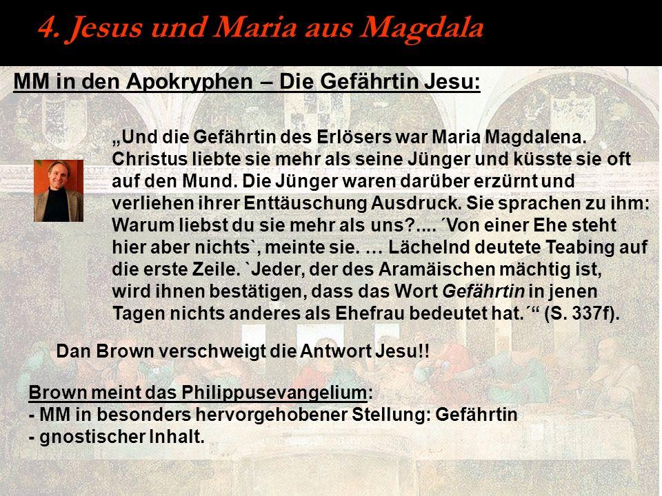 MM in den Apokryphen – Die Gefährtin Jesu: 4. Jesus und Maria aus Magdala Und die Gefährtin des Erlösers war Maria Magdalena. Christus liebte sie mehr