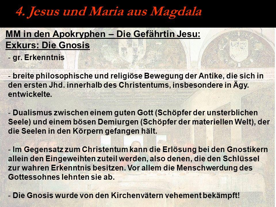 MM in den Apokryphen – Die Gefährtin Jesu: Exkurs: Die Gnosis 4. Jesus und Maria aus Magdala - gr. Erkenntnis - breite philosophische und religiöse Be