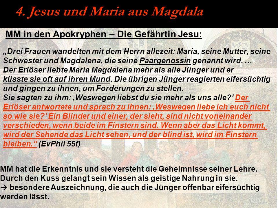 MM in den Apokryphen – Die Gefährtin Jesu: 4. Jesus und Maria aus Magdala Drei Frauen wandelten mit dem Herrn allezeit: Maria, seine Mutter, seine Sch