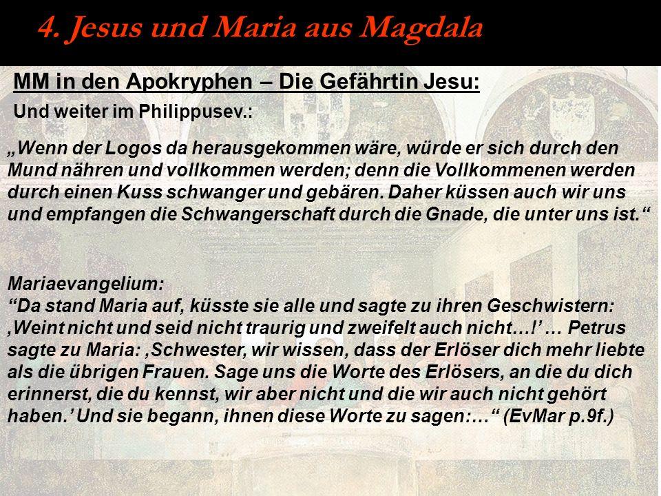 MM in den Apokryphen – Die Gefährtin Jesu: 4. Jesus und Maria aus Magdala Wenn der Logos da herausgekommen wäre, würde er sich durch den Mund nähren u