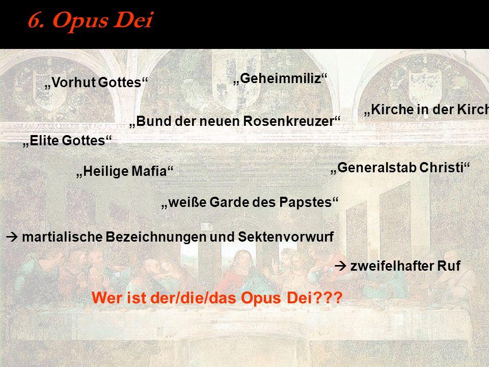 6. Opus Dei zweifelhafter Ruf Vorhut Gottes Geheimmiliz Bund der neuen Rosenkreuzer Kirche in der Kirche Generalstab Christi Heilige Mafia weiße Garde