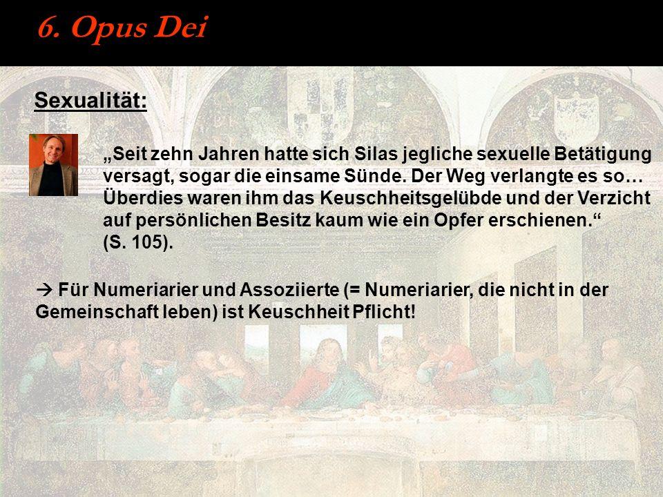 6. Opus Dei Sexualität: Seit zehn Jahren hatte sich Silas jegliche sexuelle Betätigung versagt, sogar die einsame Sünde. Der Weg verlangte es so… Über