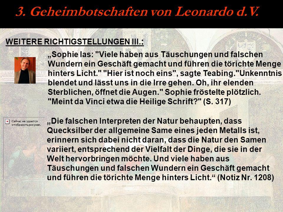 3. Geheimbotschaften von Leonardo d.V. WEITERE RICHTIGSTELLUNGEN III. : Sophie las: