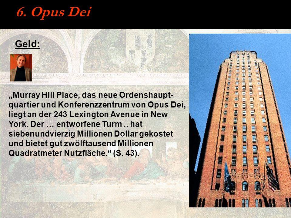 6. Opus Dei Geld: Murray Hill Place, das neue Ordenshaupt- quartier und Konferenzzentrum von Opus Dei, liegt an der 243 Lexington Avenue in New York.