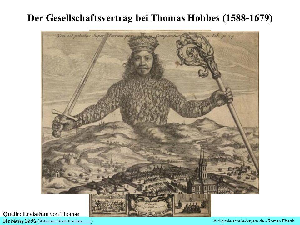 8.1 Zeitalter der Revolutionen - Staatstheorien© digitale-schule-bayern.de - Roman Eberth Der Gesellschaftsvertrag bei Thomas Hobbes (1588-1679) Quell