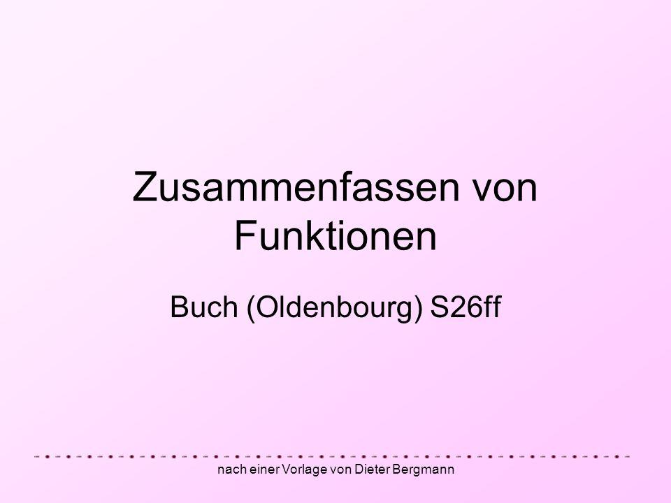nach einer Vorlage von Dieter Bergmann Zusammenfassen von Funktionen Buch (Oldenbourg) S26ff