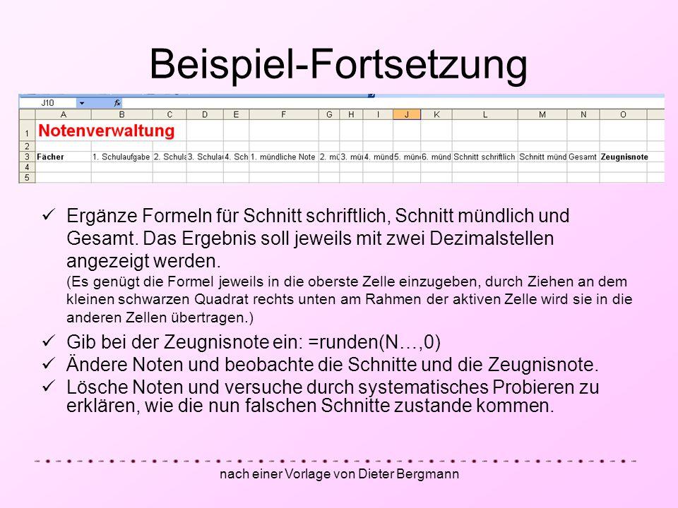 nach einer Vorlage von Dieter Bergmann Beispiel-Fortsetzung Ergänze Formeln für Schnitt schriftlich, Schnitt mündlich und Gesamt. Das Ergebnis soll je