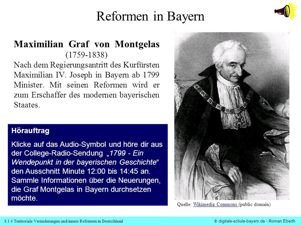 8.1.4 Territoriale Veränderungen und innere Reformen in Deutschland© digitale-schule-bayern.de - Roman Eberth Maximilian Graf von Montgelas (1759-1838