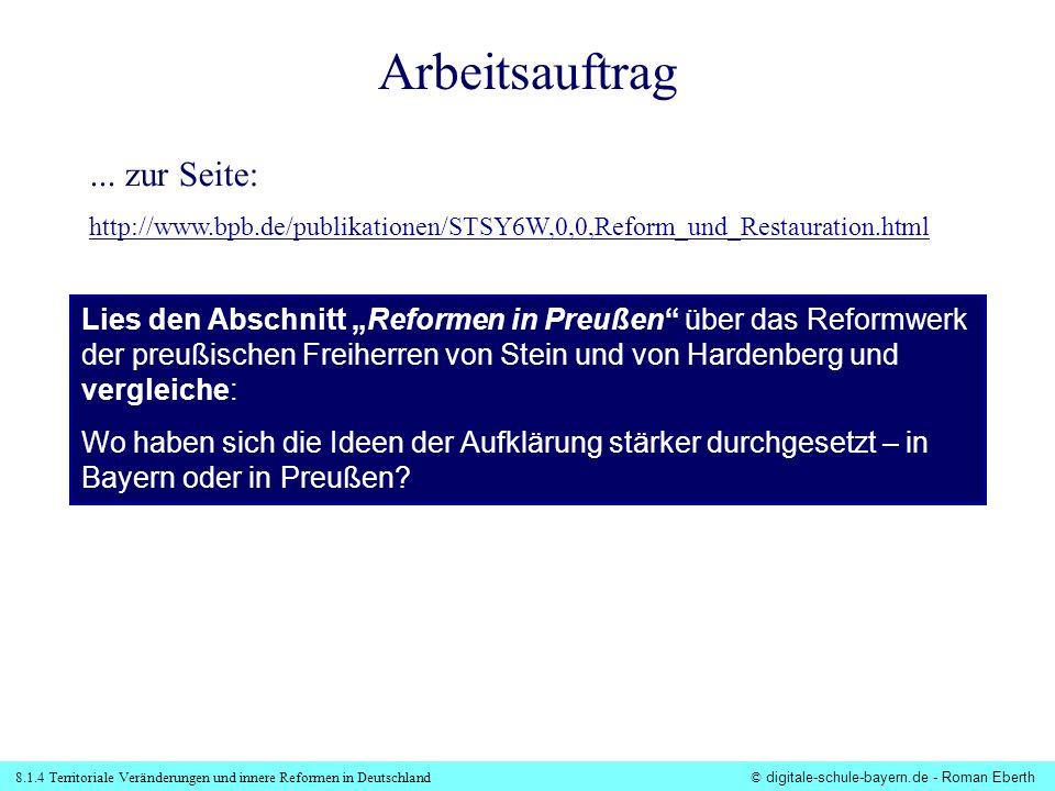 8.1.4 Territoriale Veränderungen und innere Reformen in Deutschland© digitale-schule-bayern.de - Roman Eberth Arbeitsauftrag Lies den Abschnitt Reform
