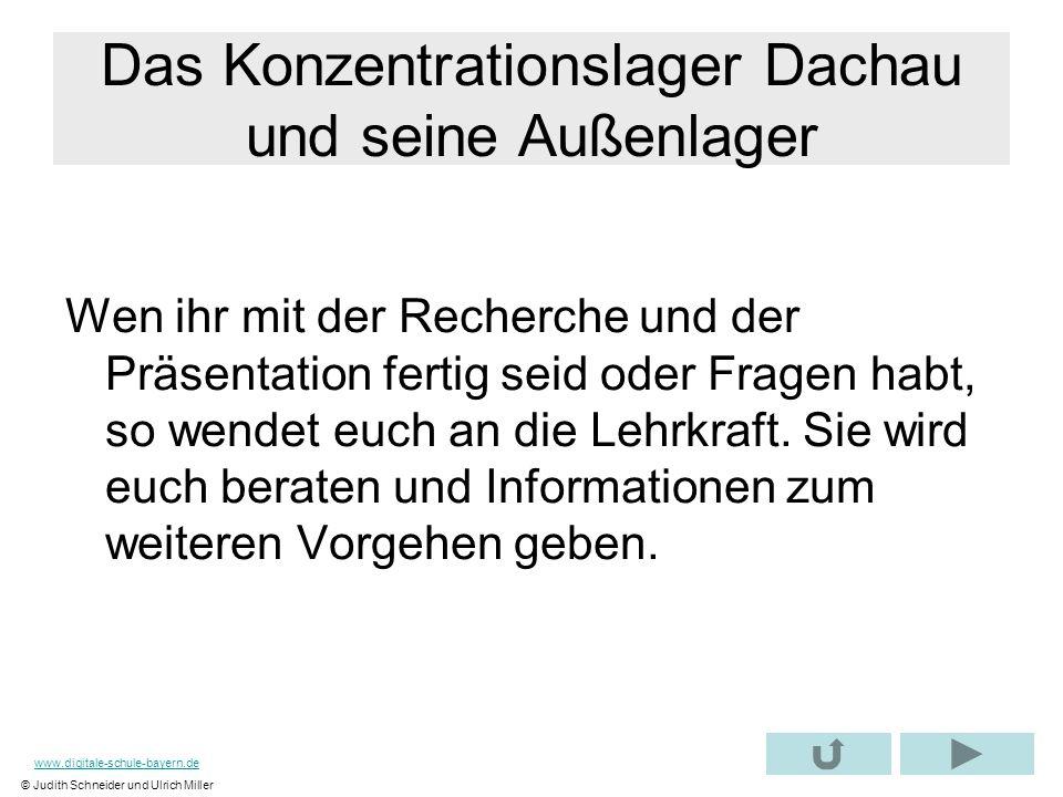 Das Konzentrationslager Dachau und seine Außenlager Wen ihr mit der Recherche und der Präsentation fertig seid oder Fragen habt, so wendet euch an die