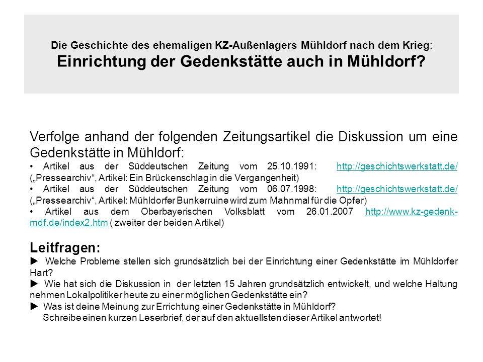 Verfolge anhand der folgenden Zeitungsartikel die Diskussion um eine Gedenkstätte in Mühldorf: Artikel aus der Süddeutschen Zeitung vom 25.10.1991: ht