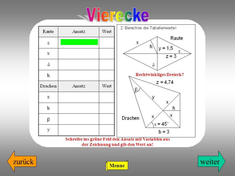 weiterzurück Rechtwinkliges Dreieck? Schreibe ins grüne Feld den Ansatz mit Variablen aus der Zeichnung und gib den Wert an! Menue