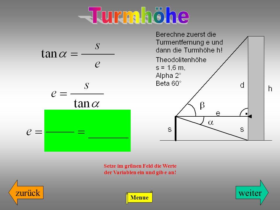 zurückweiter Setze im grünen Feld die Werte der Variablen ein und gib e an! Menue