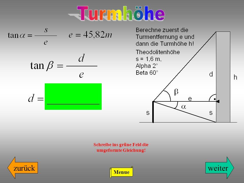 zurückweiter Schreibe ins grüne Feld die umgeformte Gleichung! Menue