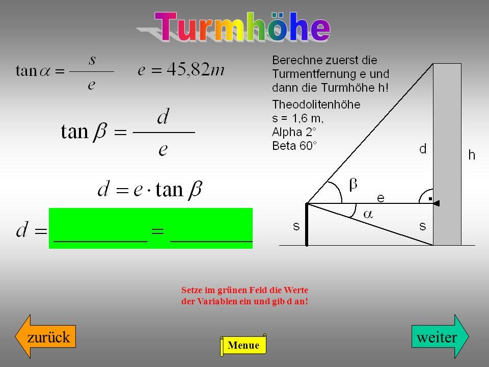zurückweiter Setze im grünen Feld die Werte der Variablen ein und gib d an! Menue