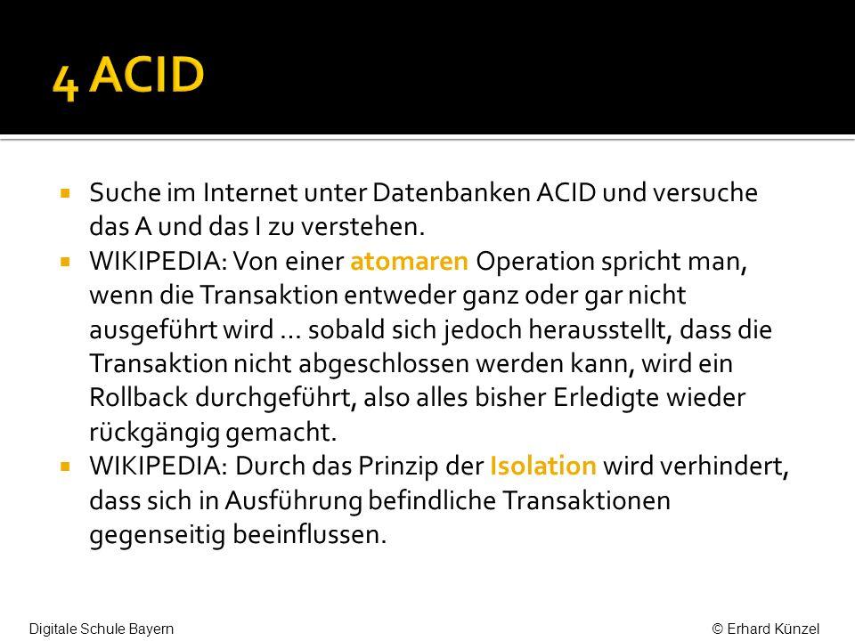 Suche im Internet unter Datenbanken ACID und versuche das A und das I zu verstehen.
