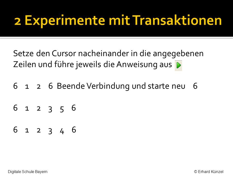 Setze den Cursor nacheinander in die angegebenen Zeilen und führe jeweils die Anweisung aus 6 1 2 6 Beende Verbindung und starte neu 6 6 1 2 3 5 6 6 1