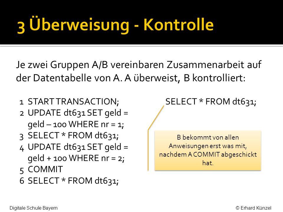Je zwei Gruppen A/B vereinbaren Zusammenarbeit auf der Datentabelle von A. A überweist, B kontrolliert: 1 START TRANSACTION; 2 UPDATE dt631 SET geld =