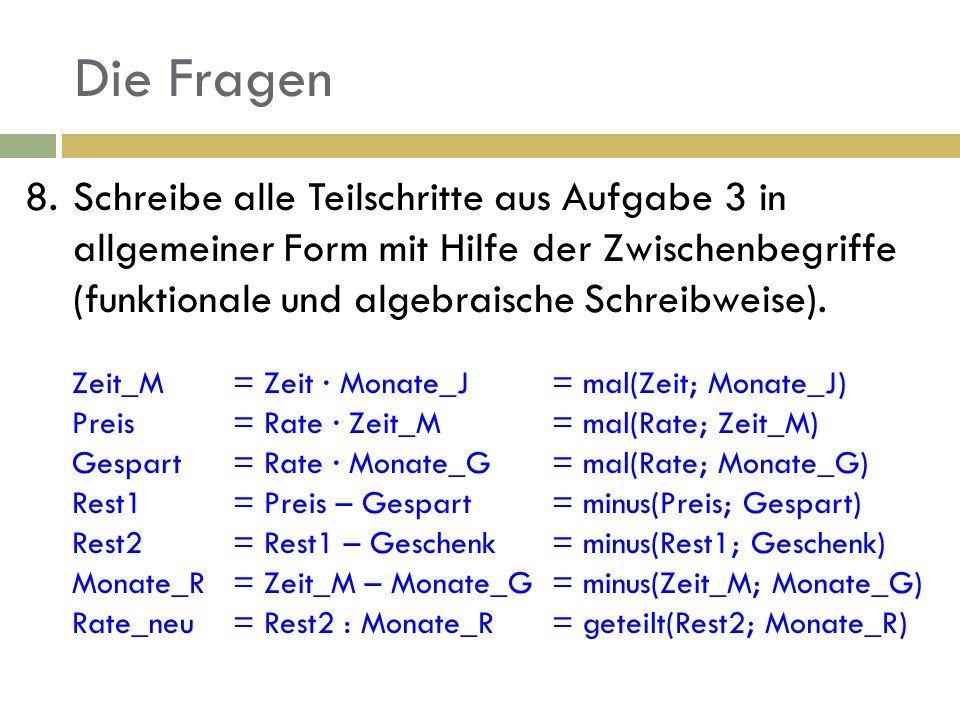 8.Schreibe alle Teilschritte aus Aufgabe 3 in allgemeiner Form mit Hilfe der Zwischenbegriffe (funktionale und algebraische Schreibweise). Zeit_M= Zei