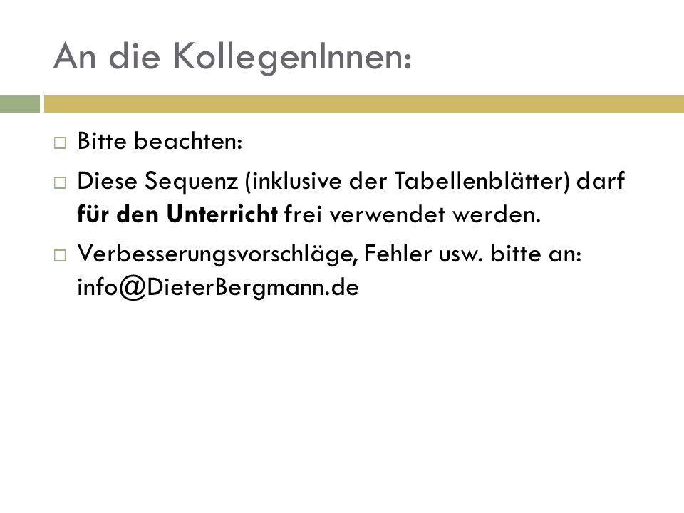 An die KollegenInnen: Bitte beachten: Diese Sequenz (inklusive der Tabellenblätter) darf für den Unterricht frei verwendet werden.