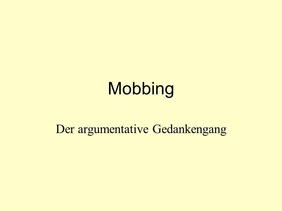 Mobbing Der argumentative Gedankengang
